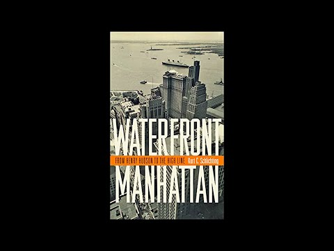 Kurt C. Schlichting Book Talk: Waterfront Manhattan