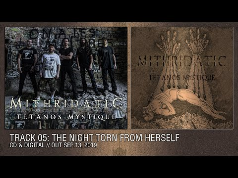 "MITHRIDATIC ""The Night Torn From Herself"""