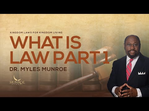 What Is Law Part 1 | Dr. Myles Munroe
