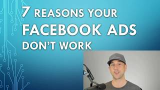 7 Reasons Why Your Facebook Ads Arent Working! Learn The Keys To Profitable Advertising On Facebook