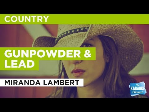 "Gunpowder & Lead in the Style of ""Miranda Lambert"" with lyrics (no lead vocal)"