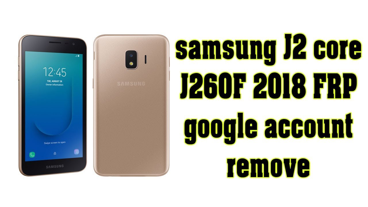 samsung J2 core J260F 2018 FRP google account remove