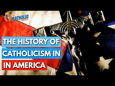 The True History of Catholicism In America | The Catholic Talk Show