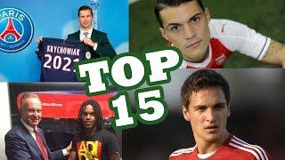 top 15 transferw przed sezonem 16 17 do 5 lipca 2016