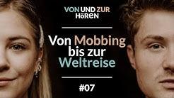 #07 Von Mobbing bis zur Weltreise