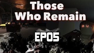 Those Who Remain Gameplay | ROBLOX Zombie Survival! | EP05