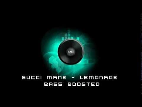 Gucci Mane - Lemonade (Bass Boosted) (HD)
