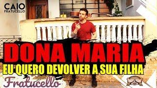 Baixar DONA MARIA, Eu Quero Devolver a Sua Filha - Caio Lorenzo (FRATUCELLO)