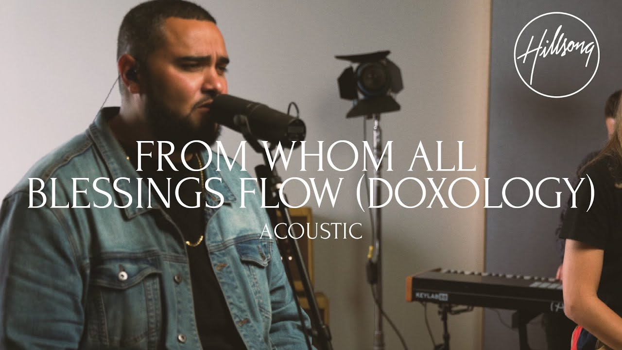 From Whom All Blessings Flow [Doxology] (Acoustic) - Hillsong Worship