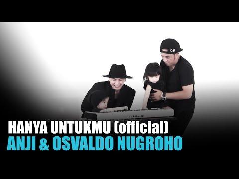 HANYA UNTUKMU - ANJI and OSVALDO ( Official MV )