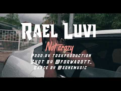 rael-luvi--not-crazy-'-music-video''