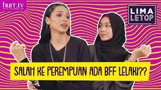 LimaLeTop! | Salah Ke Perempuan Ada BFF Lelaki??