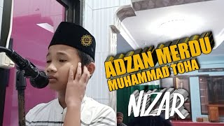 ADZAN MERDU!! Muhammad Toha || Nizar || Santri Baiturrahman