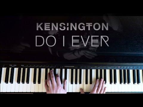 Do I Ever (Piano Version) - Kensington | Control