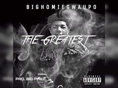 BIGHOMIE GWAUPO - THE GREATEST ( OFFICIAL AUDIO )