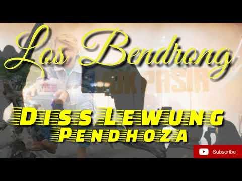 LOS BENDRONG   DISS LEWUNG PENDHOZA KIMCIL HOKYA