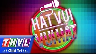 THVL | Hát vui - Vui hát: Tập 3 - Chung kết 2