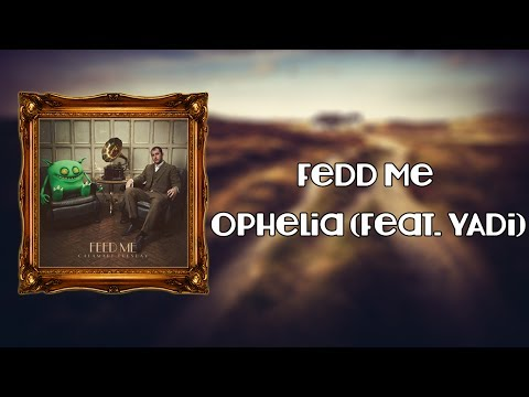 [Dubstep] Feed Me - Ophelia (Feat. YADi) |...