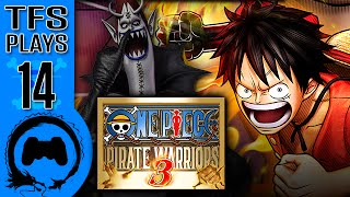 One Piece: Pirate Warriors 3 - 14 - TFS Plays (TeamFourStar)