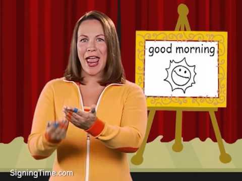 good morning - Signing Time