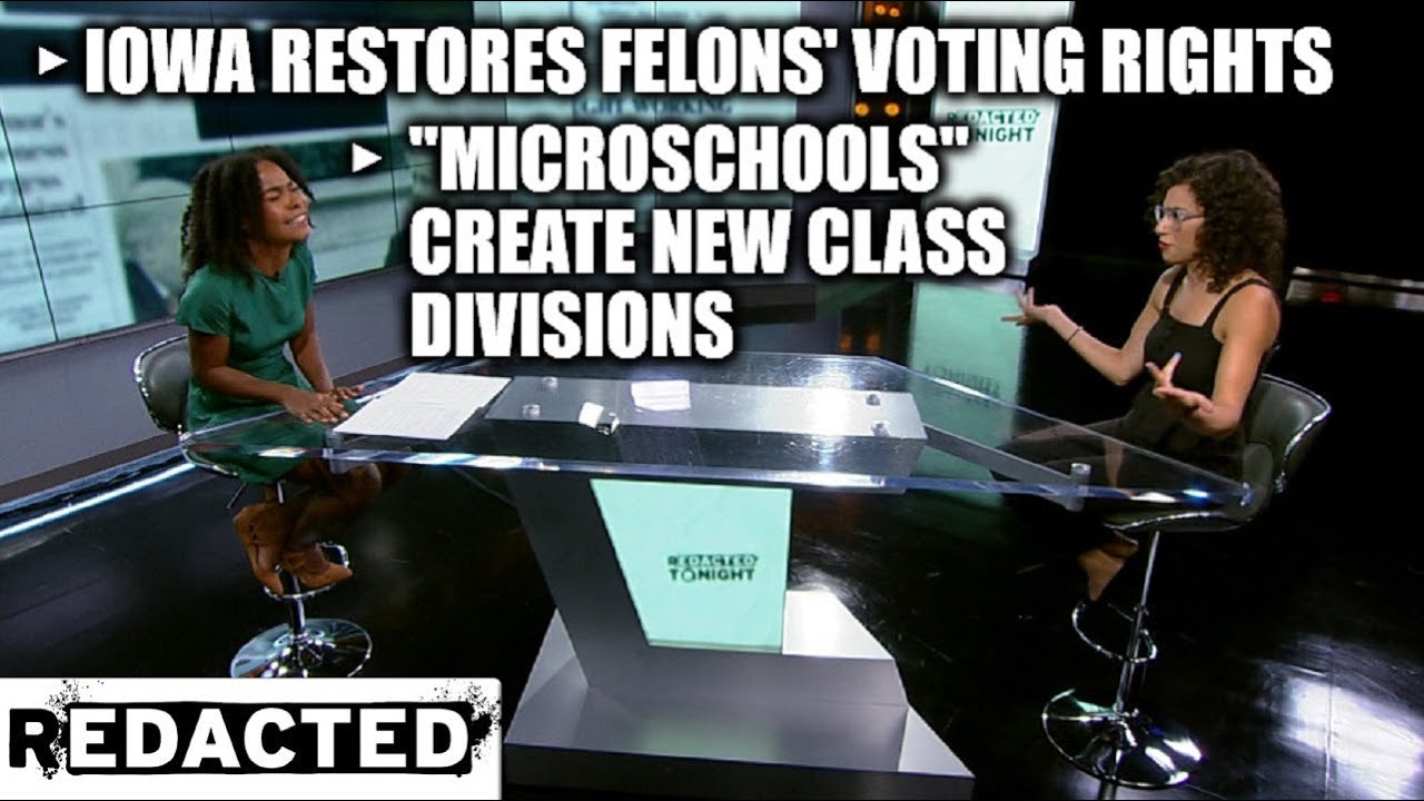 """Iowa Restores Felons' Voting Rights, """"Microschools"""" Create New Class Divisions"""