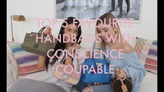 TOP 5 FAVOURITE HANDBAGS WITH THE ULTIMATE FASHIONISTA.. CONSCIENCE COUPABLE!