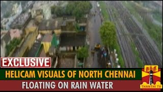 Exclusive Helicam Visuals of North Chennai Floating on Rain Water - Thanthi TV