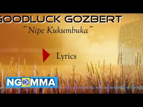 Goodluck Gozbert NIPE ( Video Lyrics)