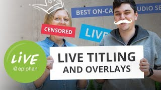 Live titling and overlays