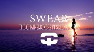 The Chainsmokers Swear feat. Selena Gomez.mp3