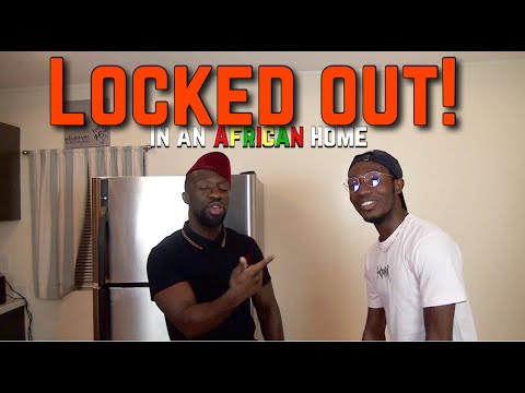 In An African Home: Locked Out!