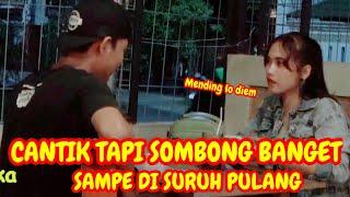 CEWEK CANTIK TAPI SOMBONG !!! SAMPE DI USIR
