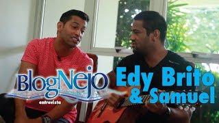 Blognejo Entrevista - Edy Brito & Samuel