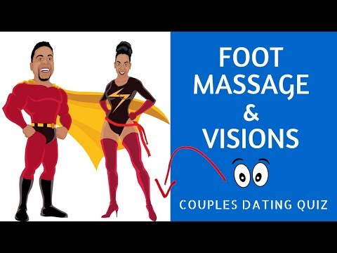 Dating Quiz - Foot Massage & Visions