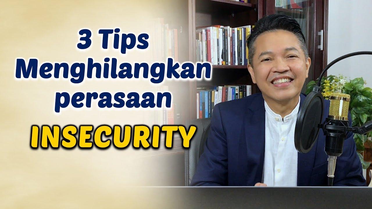3 TIPS MENGHILANGKAN PERASAAN INSECURITY
