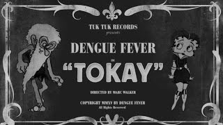 Tokay (Official Music Video) - DENGUE FEVER