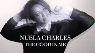 Nuela Charles - Track 4 - The Good In Me (AUDIO)