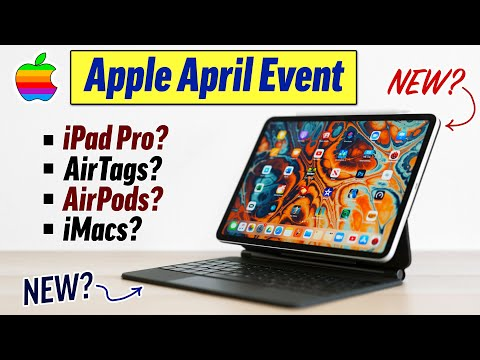 Apple April 2021 Event – What to Expect (NEW Products!)
