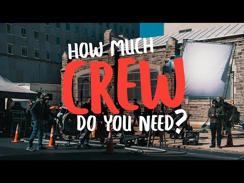 How Many Crew Members Do You Need? | Filmmaking Tips