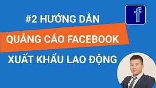 Quảng cáo trên Facebook Ads cho xuất khẩu lao động được 1000 khách hàng tiềm năng chỉ trong 1 tháng