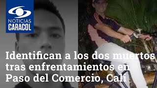 Identifican a los dos muertos tras enfrentamientos en Paso del Comercio, nororiente de Cali
