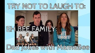 TRY NOT TO LAUGH CHALLENGE!! EH BEE FAMILY Dad Jokes with Mama Bee
