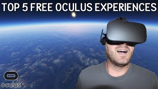 Top 5 Free VR Experiences for Oculus Rift