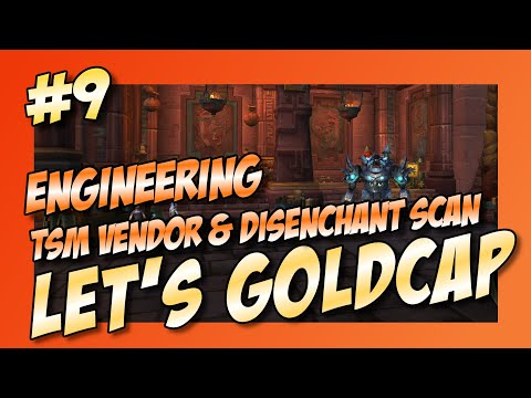 Let's Goldcap [EP009] Engineering routine - TSM Vendor and Disenchant Search [WoW-BFA Patch 8.2.5]