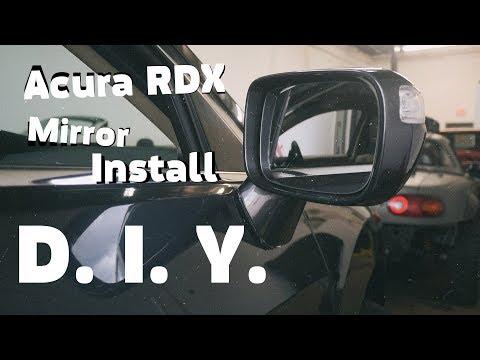 D I Y ║  Mirror Install ║ Acura RDX