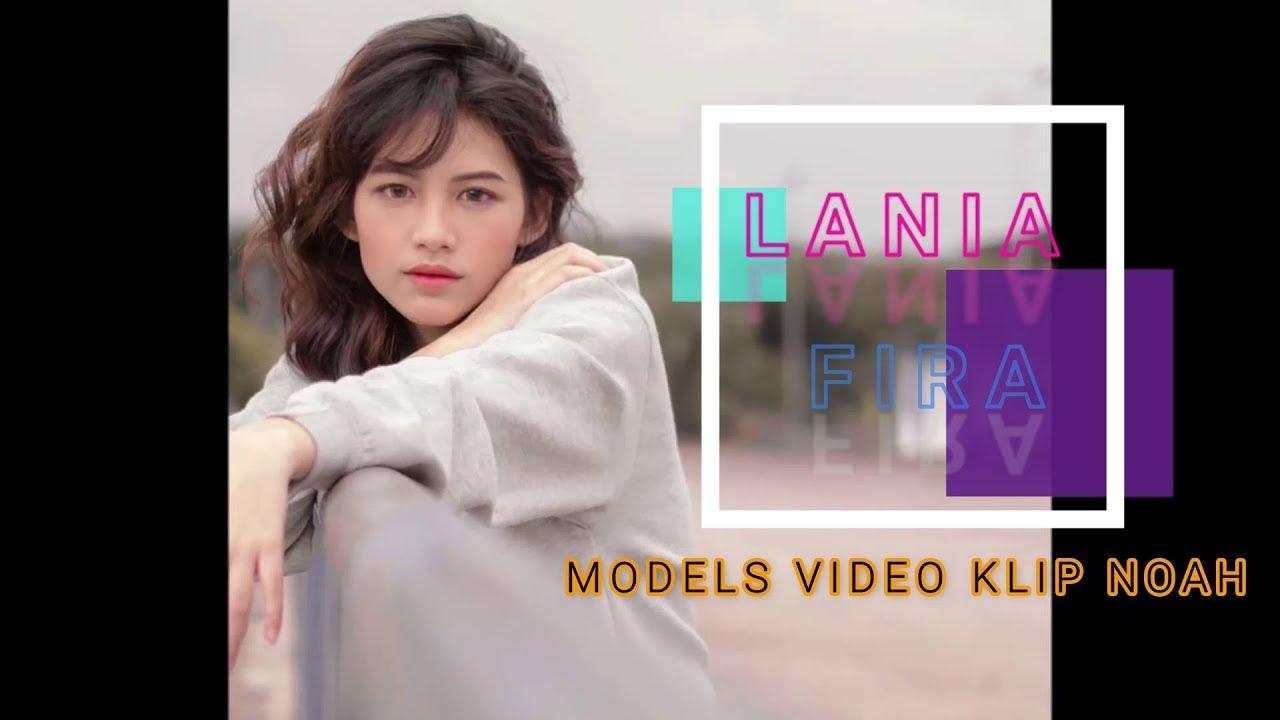 VIRAAL !!! 10 PHOTO LANIA FIRA MODEL VIDEO KLIP NOAH