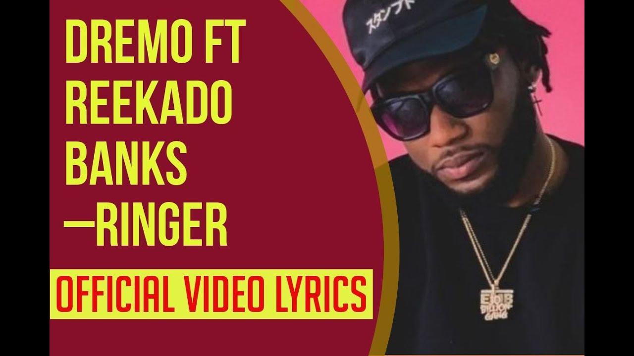 Dremo Ft Reekado Banks Ringer Official Video Lyrics Youtube 4:13 leopards leo recommended for you. dremo ft reekado banks ringer official video lyrics