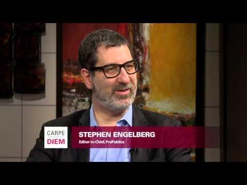 ProPublica's Editor-in-Chief, Stephen Engelberg