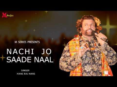 Hans Raj Hans | Nachi Jo Saade Naal | Ishqe Di Barsat | Official