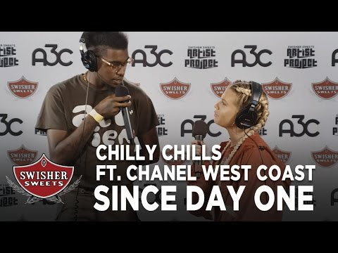 Chilly Chills / Since Day One: A3C Edition ft. Chanel West Coast / Swisher Sweets Artist Project